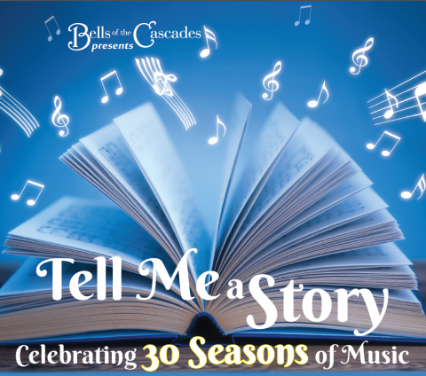 """Tell Me A Story"" Bells of the Cascades 30th Anniversary Concert"