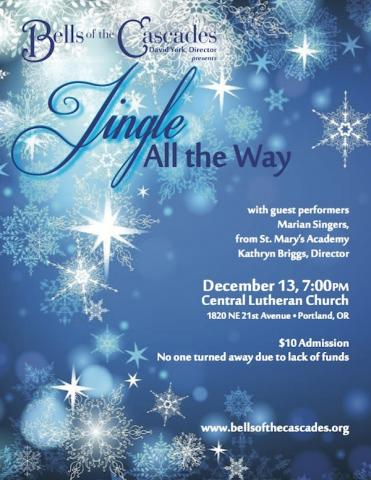 Jingle All the Way: Bells of the Cascades' 2014 holiday concert!